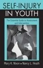 Nancy L. Heath, Mary K. Nixon: Self-Injury in Youth